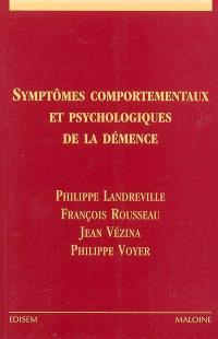 Symptômes comportementaux et psychologiques de la démence