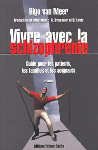 Vivre avec la schizophrénie : guide pour les familles et les soignants
