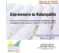 Aide-mémoire de naturopathie : comment traiter 64 maux courants avec les plantes, huiles essentielles, fruits, légumes, vitamines et oligo-éléments ?