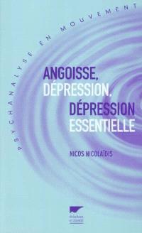Angoisse, dépression, dépression essentielle