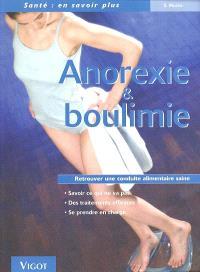 Anorexie et boulimie : reconnaître, comprendre, vaincre : retrouver une conduite alimentaire saine