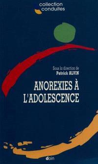 Anorexies à l'adolescence