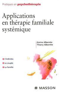 Applications en thérapie familiale systémique : l'individu, le couple, la famille