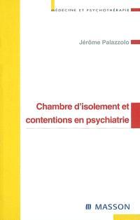 Chambre d'isolement et contentions en psychiatrie