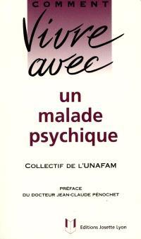 Comment vivre avec un malade psychique : le quotidien avec un adulte psychotique