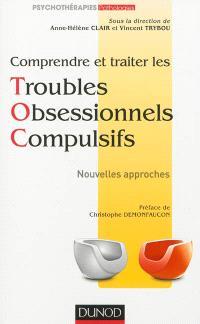 Comprendre et traiter les troubles obsessionnels compulsifs : nouvelles approches