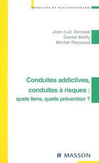 Conduites addictives, conduites à risques, quels liens, quelles préventions ?