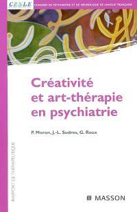 Créativité et art thérapie en psychiatrie : rapport de thérapeutique