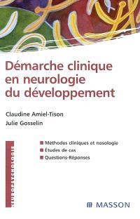 Démarche clinique en neurologie du développement : méthodes cliniques et nosologie, études de cas, questions-réponses
