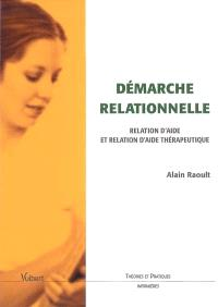 Démarche relationnelle : relation d'aide et relation d'aide thérapeutique