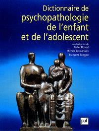 Dictionnaire de psychopathologie de l'enfant et de l'adolescent