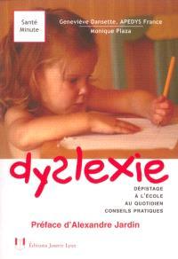Dyslexie : dépistage à l'école, au quotidien, conseils pratiques