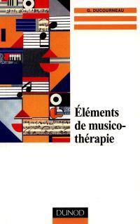 Eléments de musicothérapie : clinique, technique, formation