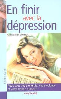 En finir avec la dépression : retrouvez votre énergie, votre volonté et votre bonne humeur