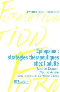 Epilepsies : stratégies thérapeutiques chez l'adulte