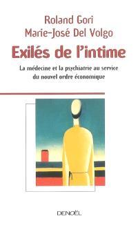 Exilés de l'intime : la médecine et la psychiatrie au service du nouvel ordre économique