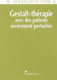 Gestalt-thérapie avec des patients sévèrement perturbés