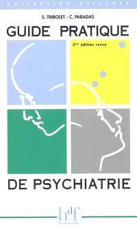 Guide pratique de psychiatrie
