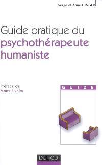 Guide pratique du psychothérapeute humaniste