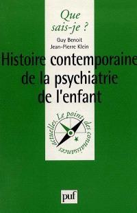 Histoire contemporaine de la psychiatrie de l'enfant
