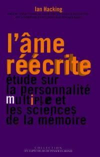 L'âme réécrite : étude sur la personnalité multiple et les sciences de la mémoire