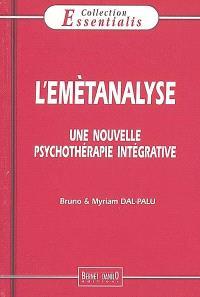 L'emètanalyse : une approche analytique et intégrative : une nouvelle psychothérapie intégrative