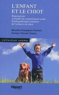 L'enfant et le chiot : hyperactivité et trouble du comportement social, psychopathologie comparée de l'enfant et du chiot