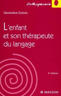 L'enfant et son thérapeute du langage : une autre approche de la rééducation