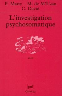 L'investigation psychosomatique : sept observations cliniques. Précédé de Préliminaires critiques à la recherche psychosomatique