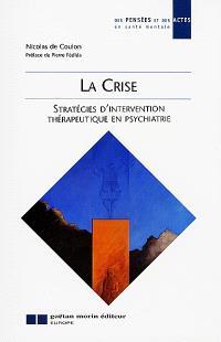 La crise : stratégie d'intervention thérapeutique en psychiatrie