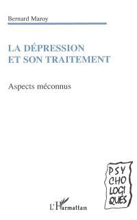 La dépression et son traitement : aspects méconnus
