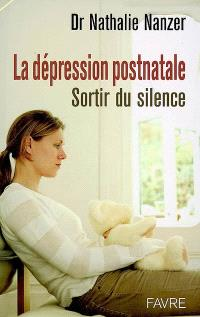 La dépression postnatale : sortir du silence
