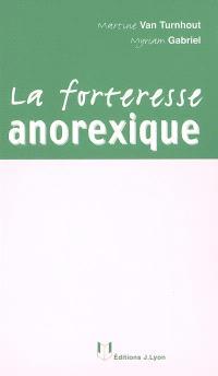 La forteresse anorexique