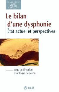 Le bilan d'une dysphonie : état actuel et perspectives