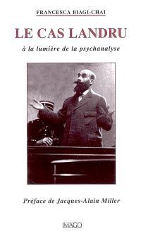 Le cas Landru, à la lumière de la psychanalyse
