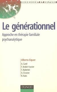 Le générationnel : approche en thérapie familiale psychanalytique