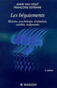 Les bégaiements : histoire, psychologie, évaluation, variétés, traitements