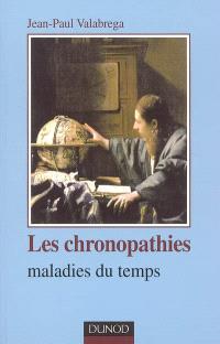 Les chronopathies : maladies du temps