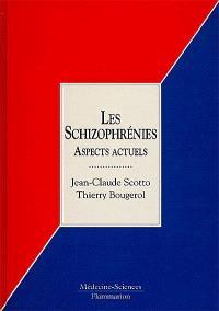 Les schizophrénies : aspects actuels