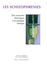 Les schizophrénies : des avancées théoriques à la pratique clinique