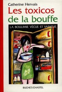 Les toxicos de la bouffe : la boulimie vécue et vaincue