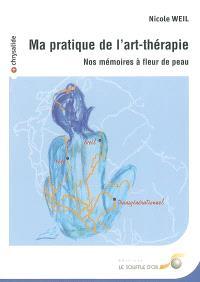 Ma pratique de l'art-thérapie : nos mémoires à fleur de peau