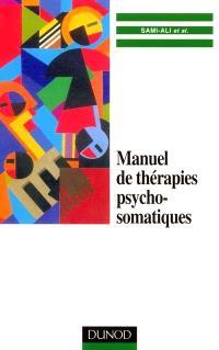 Manuel de thérapies psychosomatiques
