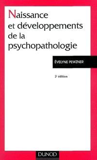 Naissance et développement de la psychopathologie : le fou, l'aliéné, le patient