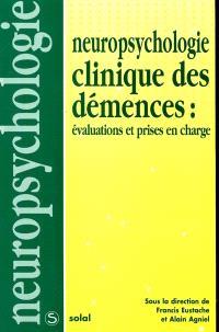 Neuropsychologie clinique des démences : évaluations et prises en charge