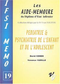 Pédiatrie et psychiatrie de l'enfant et de l'adolescent : les aide-mémoire du diplôme d'Etat infirmier