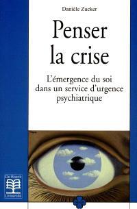Penser la crise : l'émergence du soi dans un service d'urgence psychiatrique