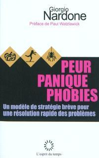 Peur, panique, phobies : un modèle de stratégie brève pour une résolution rapide des problèmes