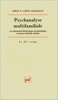 Psychanalyse multifamiliale : la communauté thérapeutique psychanalytique à structure familiale multiple