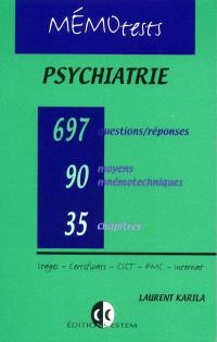 Psychiatrie : tout le programme de l'internat en questions-réponses : 35 chapitres, 90 moyens mnémotechniques, 697 questions-réponses avec mots-clefs